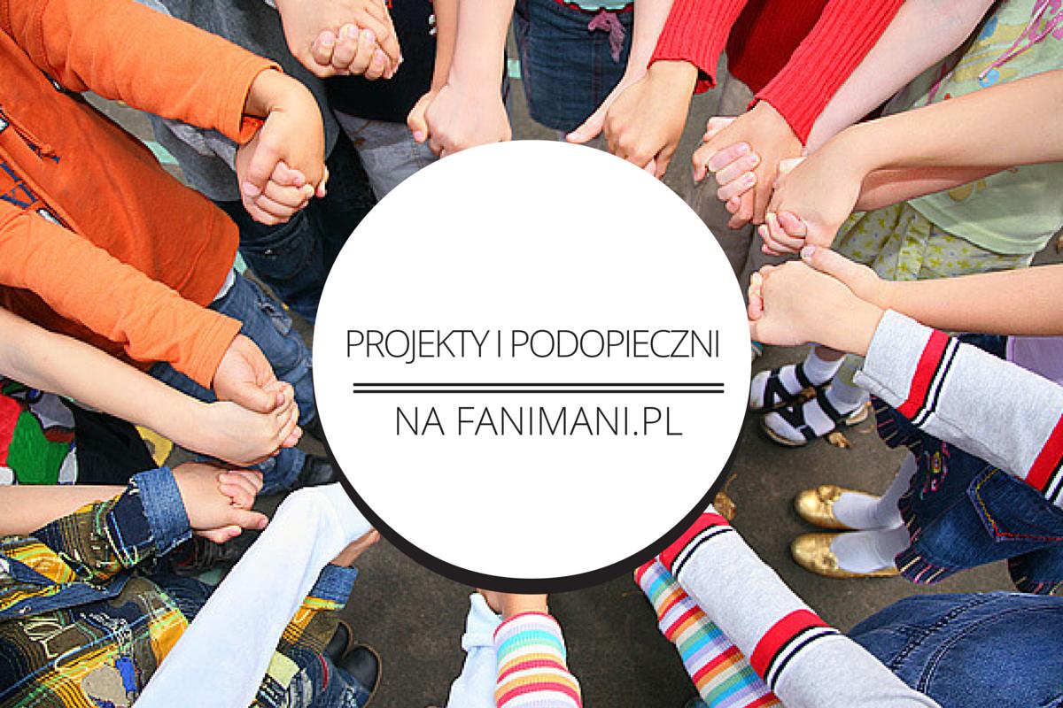 Projekty i podopieczni na FaniMani.pl
