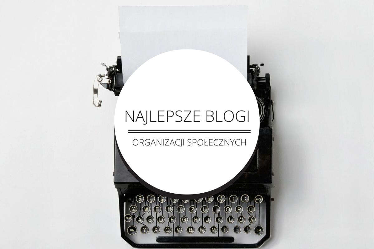 18 najlepszych blogów organizacji społecznych