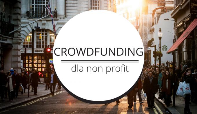 Crowdfunding jako sposób na dodatkowe finansowanie dla organizacji non-profit