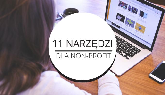 11 narzędzi ułatwiających działania non-profit w internecie