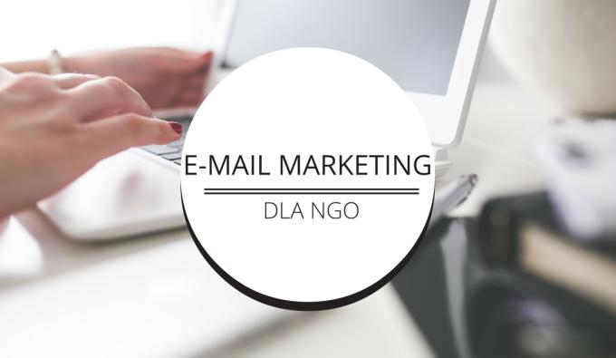 E-mail marketing dla NGO – jak przygotować skuteczny newsletter?