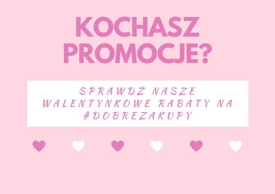 Walentynkowe promocje na #dobrezakupy